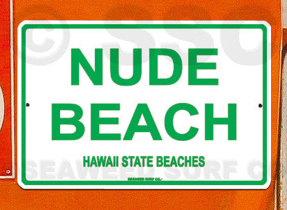 SF6 Nude Beach Hawaii - Seaweed Surf Sign Co