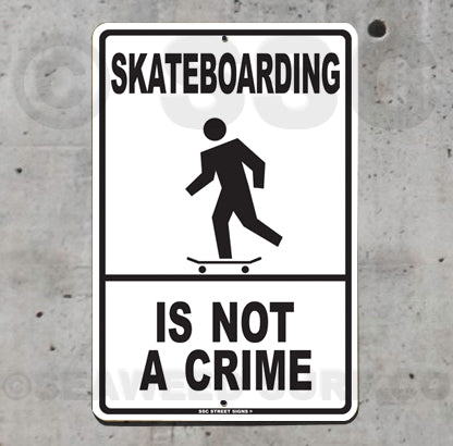 SK10 Skateboarding is Not a Crime - Aluminum Novelty Metal Sign