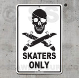 SK11 Skaters Only - Seaweed Surf Sign Co