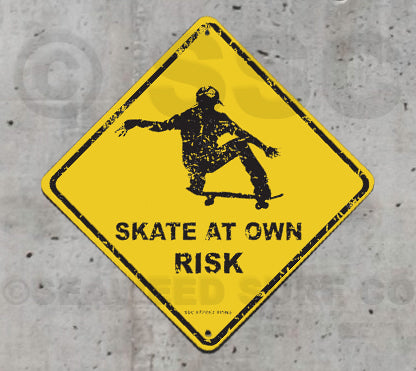 SK12 Skate at Own Risk - Aluminum Novelty Metal Sign