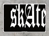 SK7 skAte - Aluminum Novelty Metal Sign