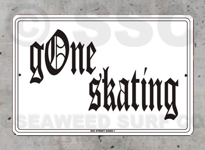 SK8 Gone Skating - Aluminum Novelty Metal Sign