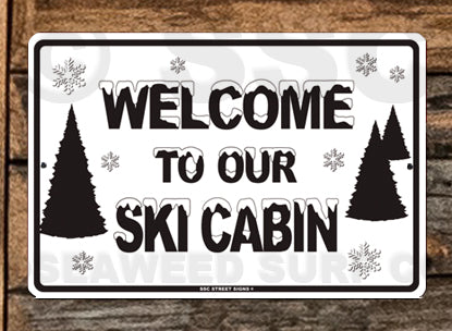 SN10 Welcome to our Ski Cabin - Aluminum Novelty Metal Sign