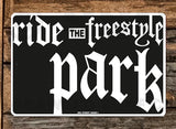 SN13 Ride Freestyle Park - Aluminum Novelty Metal Sign