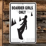 SN3 Boarder Girls Only - Aluminum Novelty Metal Sign