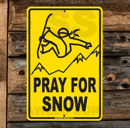 SN5 Pray for Snow girl - Aluminum Novelty Metal Sign