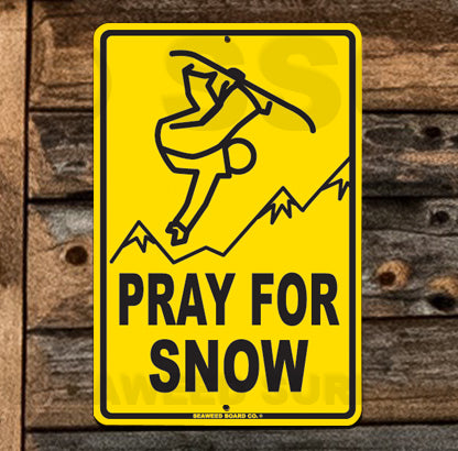 SN6 Pray for Snow - Aluminum Novelty Metal Sign