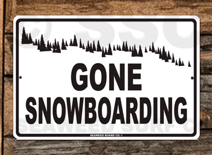 SN7 gone snowboarding - Aluminum Novelty Metal Sign