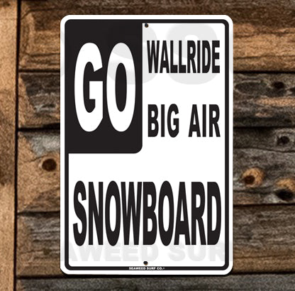SN8 GO Snowboard - Aluminum Novelty Metal Sign