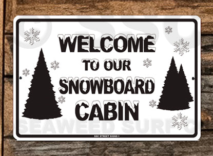 SN9 Welcome to our SnowBoard Cabin - Aluminum Novelty Metal Sign