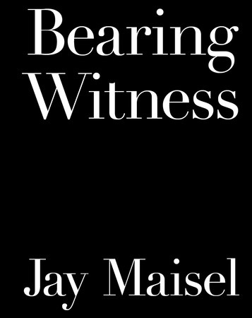 Bearing Witness (Signed by Jay Maisel)