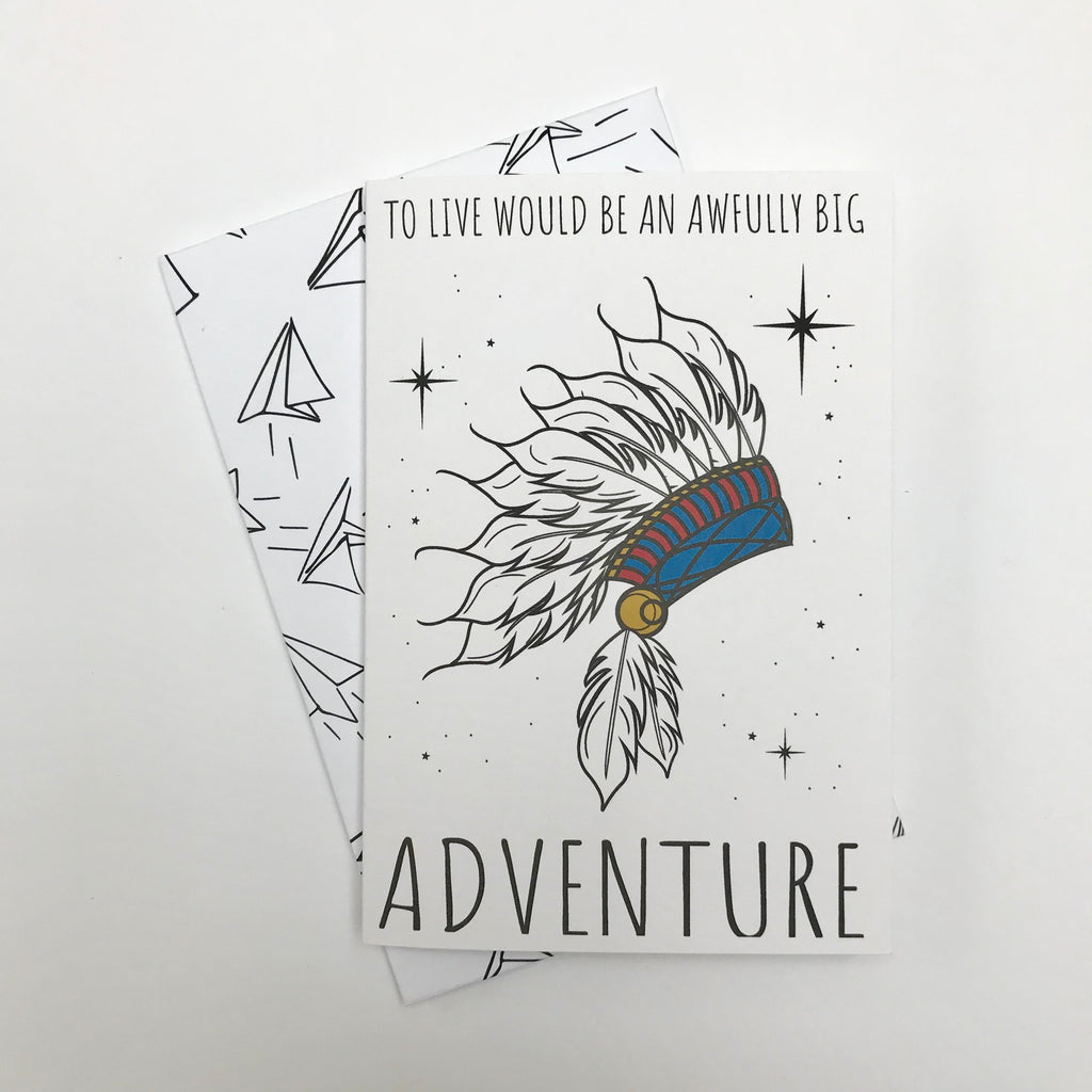 To Live Would Be An Awfully Big Adventure Greetings Card Tuppenny
