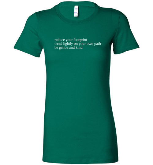 Reduce Your Footprint: Be Gentle And Kind: women's environmental tee, runs small
