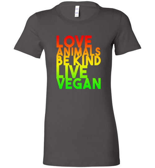 Love Animals Be Kind Live Vegan: women's fitted shirt