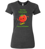 I love being Vegan: From My Head Tomatoes: womens fitted vegan shirt