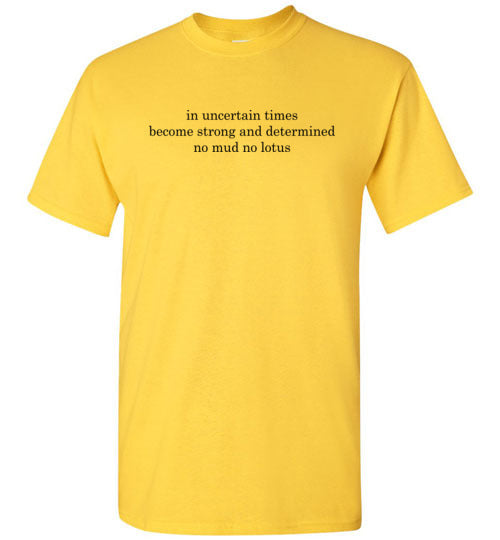In Uncertain Times: No Mud No Lotus: unisex boxy haiku shirt, kids and adult sizes