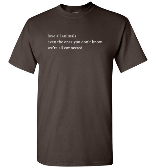Love All Animals: We're All Connected: Unisex teeshirt
