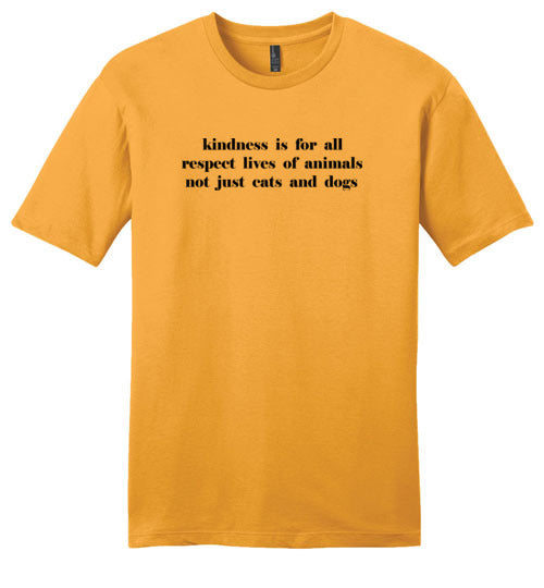 Kindness Is For All: Not Just Cats And Dogs: premium softness unisex tee