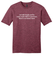 Eat Talk Laugh and Be: There's No Better Time: connection and friendship unisex haiku