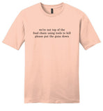 We're Not Top Of The Food Chain: Please Put The Guns Down: unisex slightly fitted tshirt premium softness