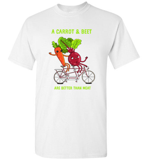 A Carrot & Beet: Are Better Than Meat: unisex kids and adults vegetarian vegetable shirt