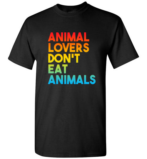 Animal Lovers Don't Eat Animals: Colorful: unisex and kids sizes vegetarian shirt