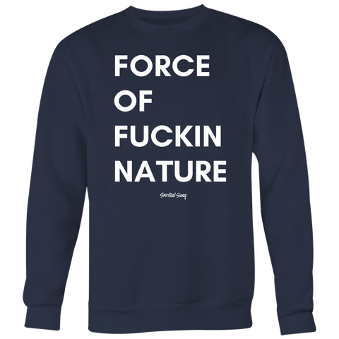 FORCE OF NATURE CREWNECK - Spiritual Swag