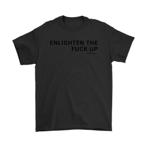 ENLIGHTEN THE FUCK UP - Spiritual Swag