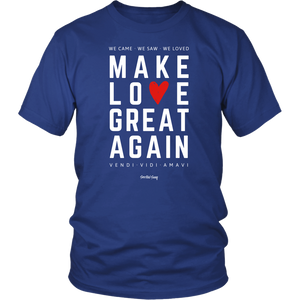 MAKE LOVE GRET AGAIN TEE - Spiritual Swag