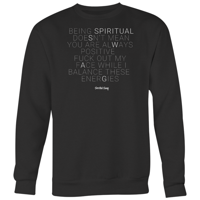 BEING SPIRITUAL CREWNECK - Spiritual Swag