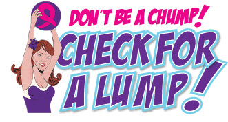 Don't be a Chump! Check for a Lump! Empowering Women and Young Girls