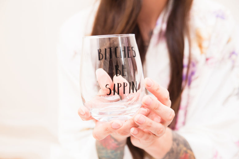 The Golden Type - Bitches Be Sippin Stemless Wine Glass