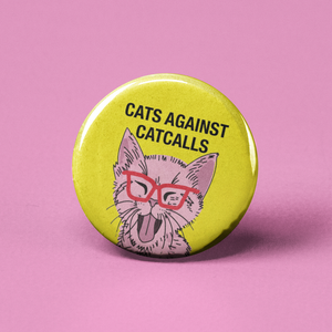 Cats Against Catcalls Pinback Button