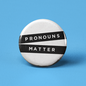 Pronouns Matter Pinback Button