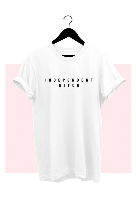 White Independent Bitch T-Shirt