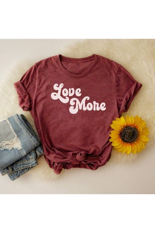 Love More T-shirts