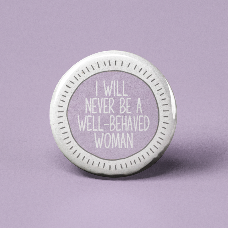 Well Behaved Woman Pinback Button
