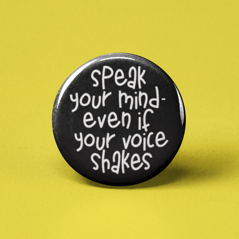 Speak Your Mind Pinback Button