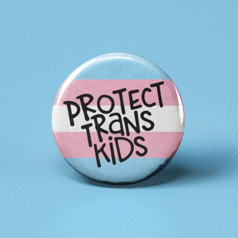 Protect Trans Kids Pinback Button