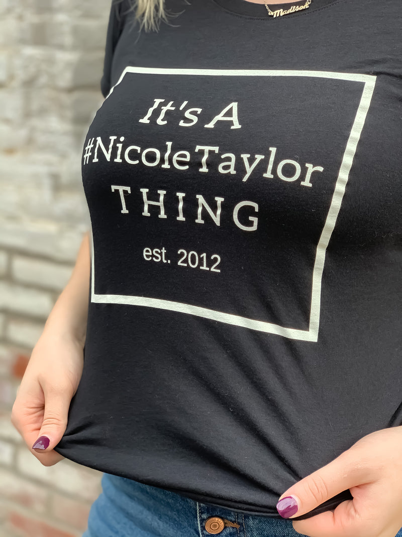 It's a Nicole Taylor Thing Tee Shirt