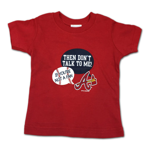 """Don't Talk To Me"" Braves Tee"