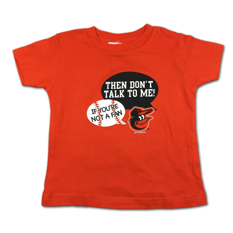 """Don't Talk To Me"" Orioles Tee"