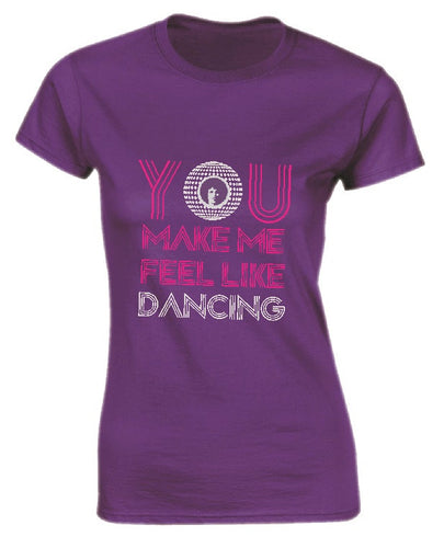You Make Me Feel Like Dancing - T-Shirt