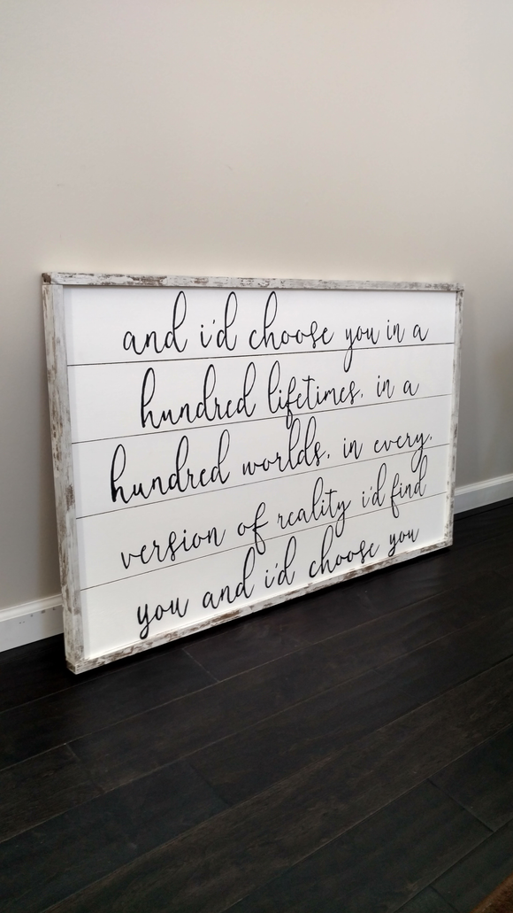 I'd choose you shiplap wood sign. Shown in our chippy frame finish. Custom quotes and lyrics available.