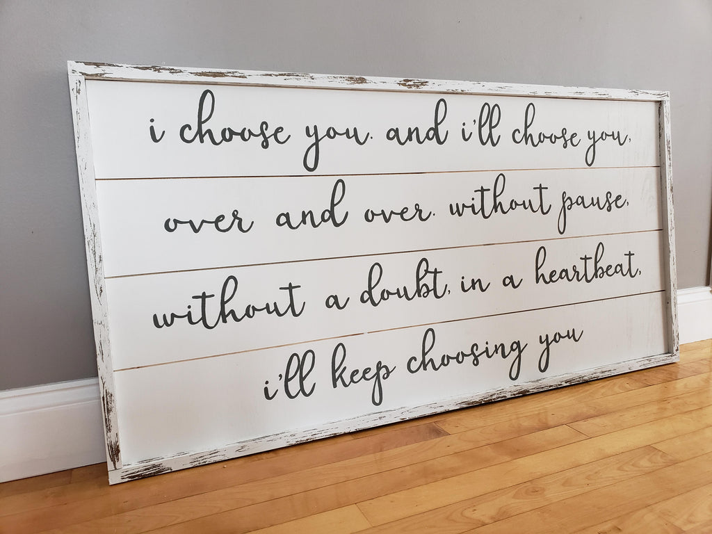 I choose you in a heartbeat shiplap sign