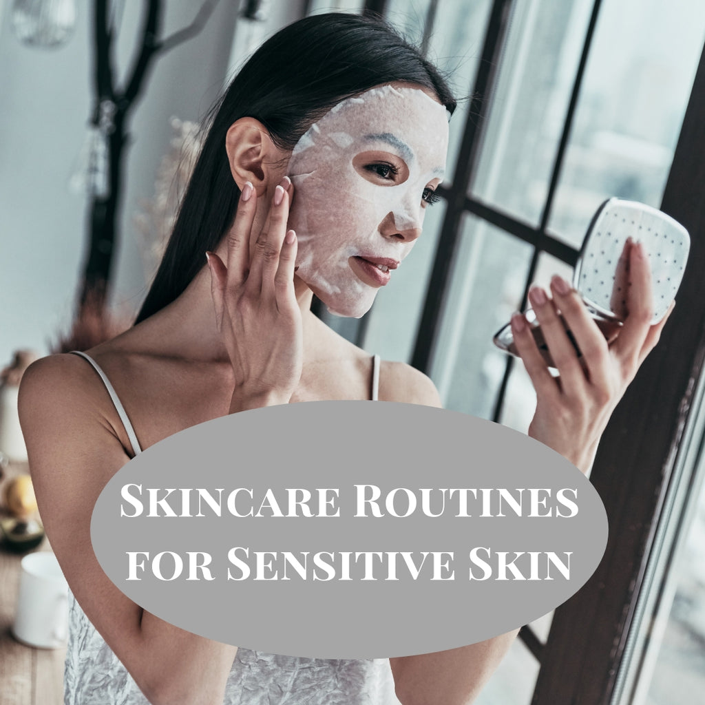 Best Skincare Routines for Sensitive Skin