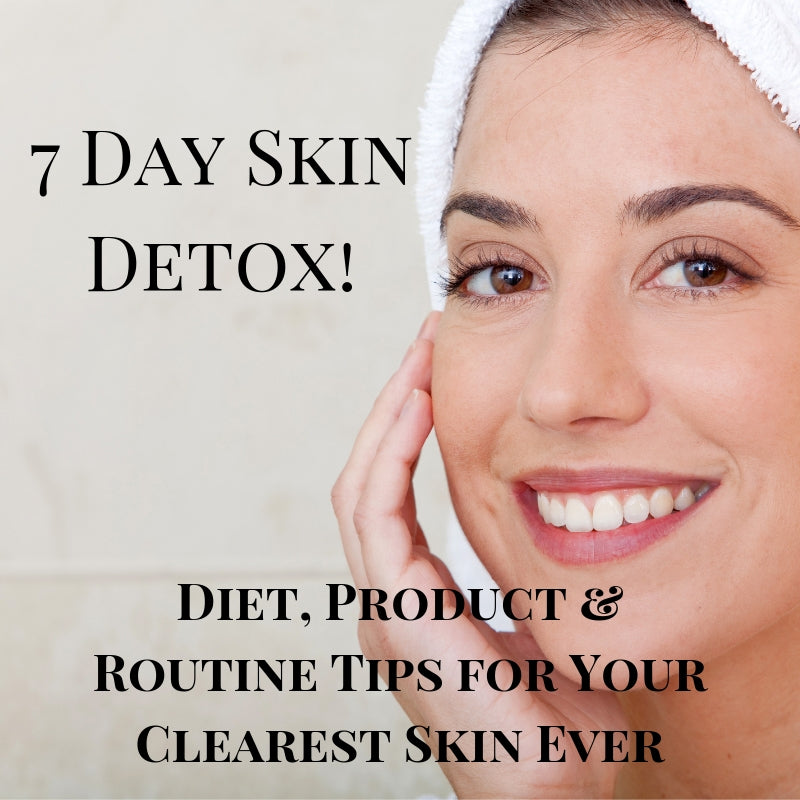 How to Detox Your Skin in Just 7 Days-Tips to Get Your Clearest Skin EVER