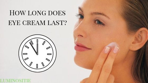 how long does eye cream last