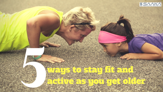 5 Ways to Stay Fit and Active As You Get Older