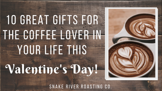 10 Great Gifts For The Coffee Lover In Your Life This Valentine's Day!